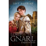 Lord Gnarl; A Sequel To Gnarl - eBook