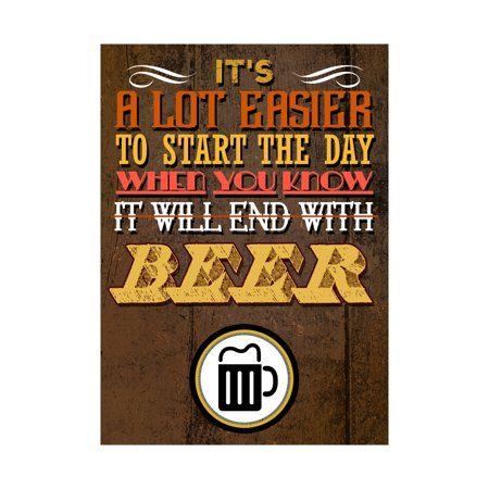 It's A Lot Easier To Start The Day When You Know It Will End With Beer Print Beer Mug Picture Fun Drinking Humor Bar W](Diy Beer)