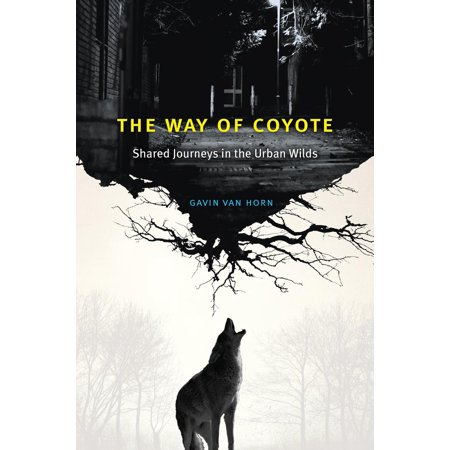 The Way of Coyote - eBook (Best Way To Call Coyotes With Foxpro)