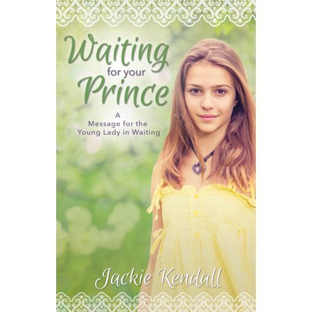 Waiting for Your Prince : A Message for the Young Lady in Waiting