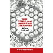 Cambridge Studies in American Literature and Culture: Time, Tense, and American Literature: When Is Now? (Hardcover)