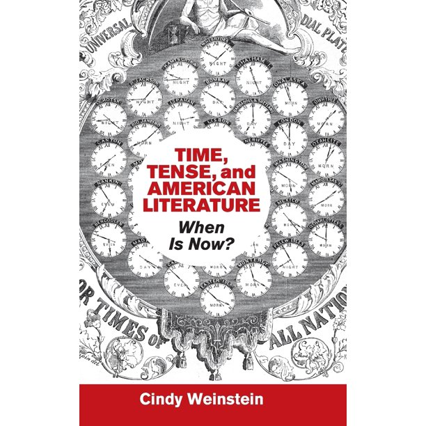 Cambridge Studies in American Literature and Culture: Time, Tense, and American Literature: When Is Now? (Hardcover)
