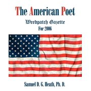 The American Poet : Weedpatch Gazette for 2006