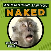 Animals that Saw You Naked