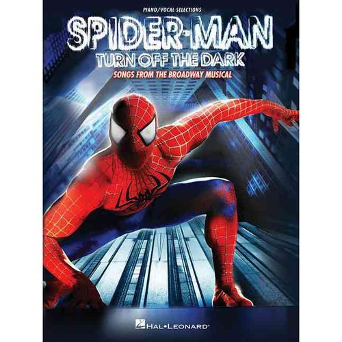 Spiderman Turn Off the Dark: Songs from the Broadway Musical