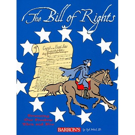 The Bill of Rights : Protecting Our Freedom Then and