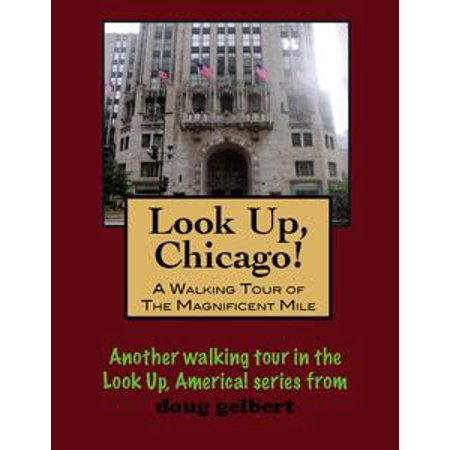 Look Up, Chicago! A Walking Tour of the Magnificent Mile -