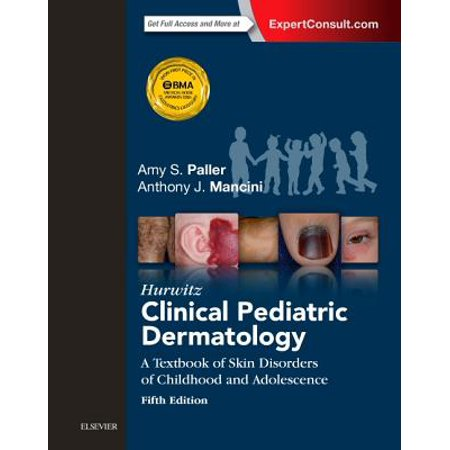 Clinical Textbook (Hurwitz Clinical Pediatric Dermatology : A Textbook of Skin Disorders of Childhood and)