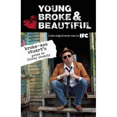 Young  Broke    Beautiful  Broke Ass Stuarts Guide To Living Cheaply