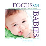 Focus on Babies : How-Tos and What-To-DOS When Caring for Infants