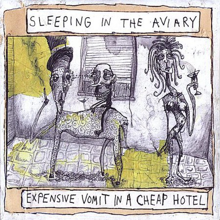 Sleeping In The Aviary   Expensive Vomit In A Cheap Hotel  Cd