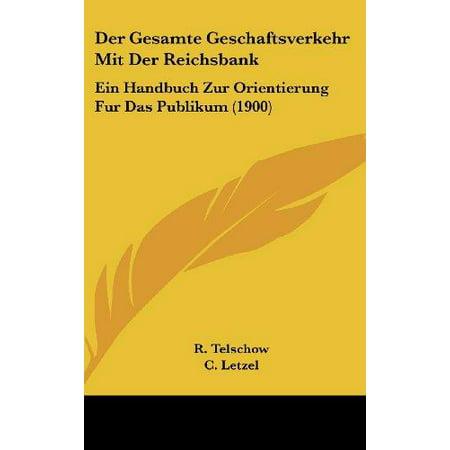 Der Gesamte Geschaftsverkehr Mit Der Reichsbank: Ein Handbuch Zur Orientierung Fur Das Publikum (1900) - image 1 of 1
