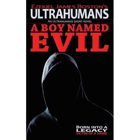Evil Sidekick Names (A Boy Named Evil, Ultrahumans -)