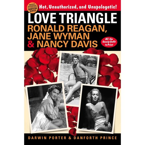 Love Triangle: Ronald Reagan, Jane Wyman, & Nancy Davis