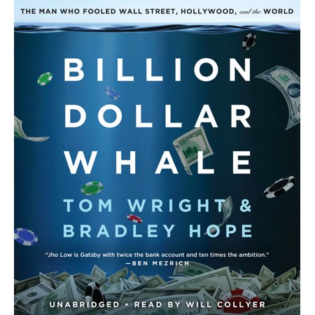 Billion Dollar Whale : The Man Who Fooled Wall Street, Hollywood, and the
