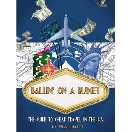 Ballin' On A Budget The Guide To Cheap Travel In The US - eBook (Mvp Ballin)