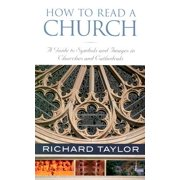 How to Read a Church : A Guide to Symbols and Images in Churches and Cathedrals