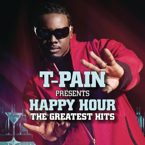 T-Pain Presents Happy Hour: The Greatest Hits (CD)