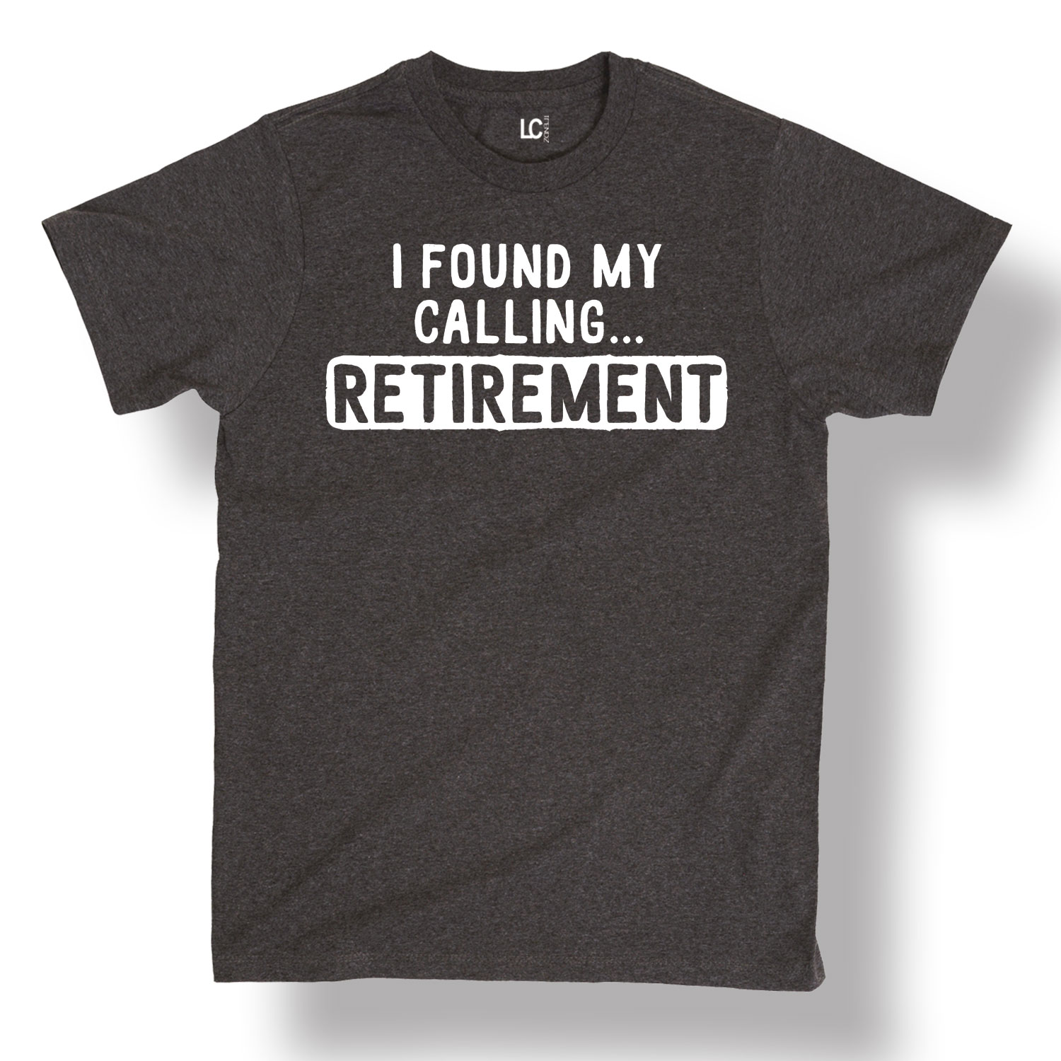 I Found My Calling Retirement - Adult Short Sleeve Tee