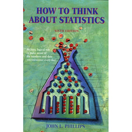 How to Think About Statistics : Sixth Edition