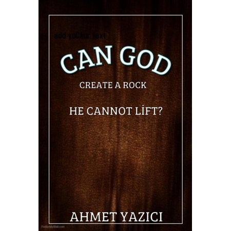 Can God Create a Rock He Can not Lift? - eBook