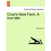 Crow's Nest Farm. a True Tale.