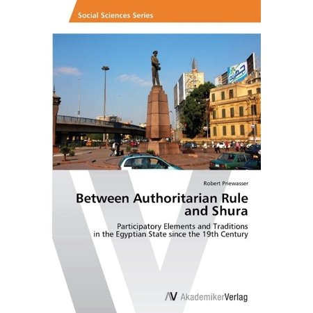 Between Authoritarian Rule and Shura: Participatory Elements and Traditions in the Egyptian State since the 19th Century - image 1 de 1