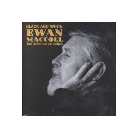 This collection contains 20 live and studio tracks from 1972-1986.In a career that spanned more than half of the 20th century, there wasn't much that folk legend Ewan MacColl didn't do. Here was a man who would take the stage with nothing but a microphone and a twinkle in his (Best Careers For Over 50 Year Olds)