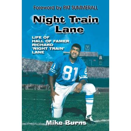 Night Train Lane : Life of Hall of Famer Richard Night Train