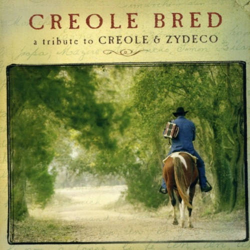 Creole Bred: A Tribute To Creole & Zydeco
