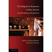 The Religious in Responses to Mass Atrocity : Interdisciplinary Perspectives