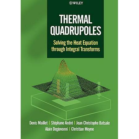 Thermal Quadrupoles : Solving the Heat Equation Through Integral Transforms