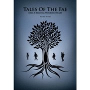 Tales of the Fae and a Beating Wooden Heart