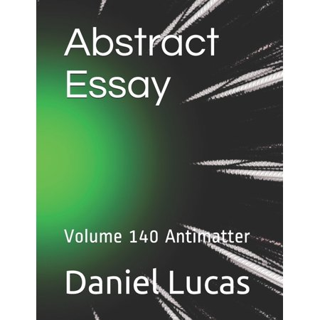 Abstract Painting: Abstract Essay: Volume 140 Antimatter (Paperback)