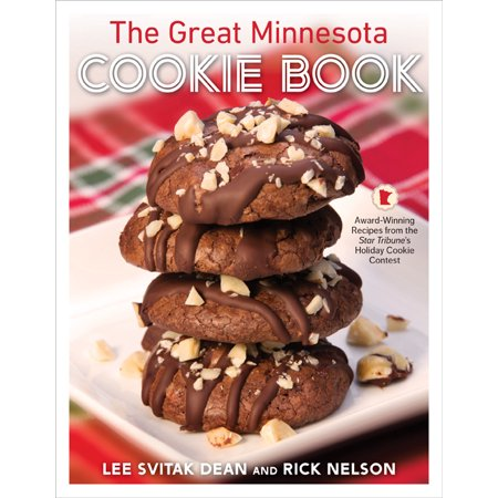 The Great Minnesota Cookie Book : Award-Winning Recipes from the Star Tribune's Holiday Cookie Contest