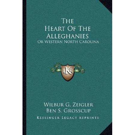 The Heart Of The Alleghanies  Or Western North Carolina