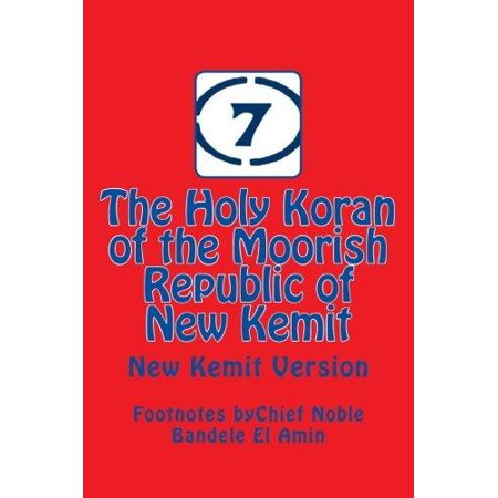 The Holy Koran Of The Moorish Republic Of New Kemit  New Kemit Version