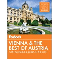 Travel Guide: Fodor's Vienna and the Best of Austria: With Salzburg & Skiing in the Alps (Paperback)
