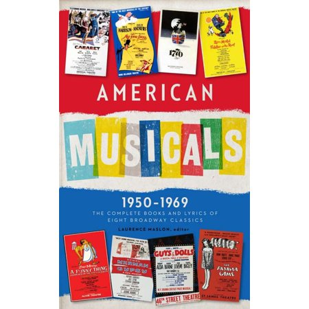 Lyrics Game - American Musicals: The Complete Books and Lyrics of Eight Broadway Classics 1950 -1969 (LOA #254) : Guys and Dolls / The Pajama Game / My Fair Lady / Gypsy / A Funny Thing Happened on the Way to the Forum / Fiddler on the Roof / Cabaret / 1776