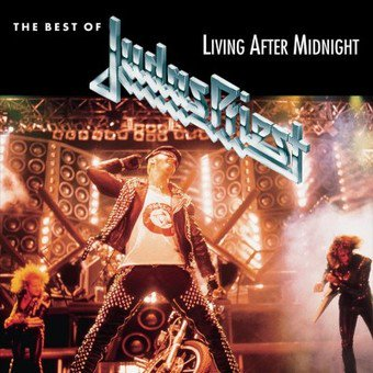 Best of: Living After Midnight (The Very Best Of Judas Priest)