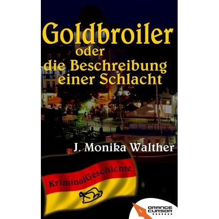 Goldbroiler oder die Beschreibung einer Schlacht - eBook (Beschreibung Sonnenbrille)