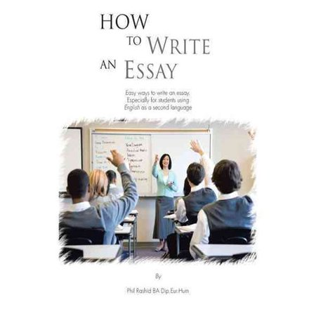 how to write an essay  easy ways to write an essay especially for  how to write an essay  easy ways to write an essay especially for  students using english as a second language  walmartcom