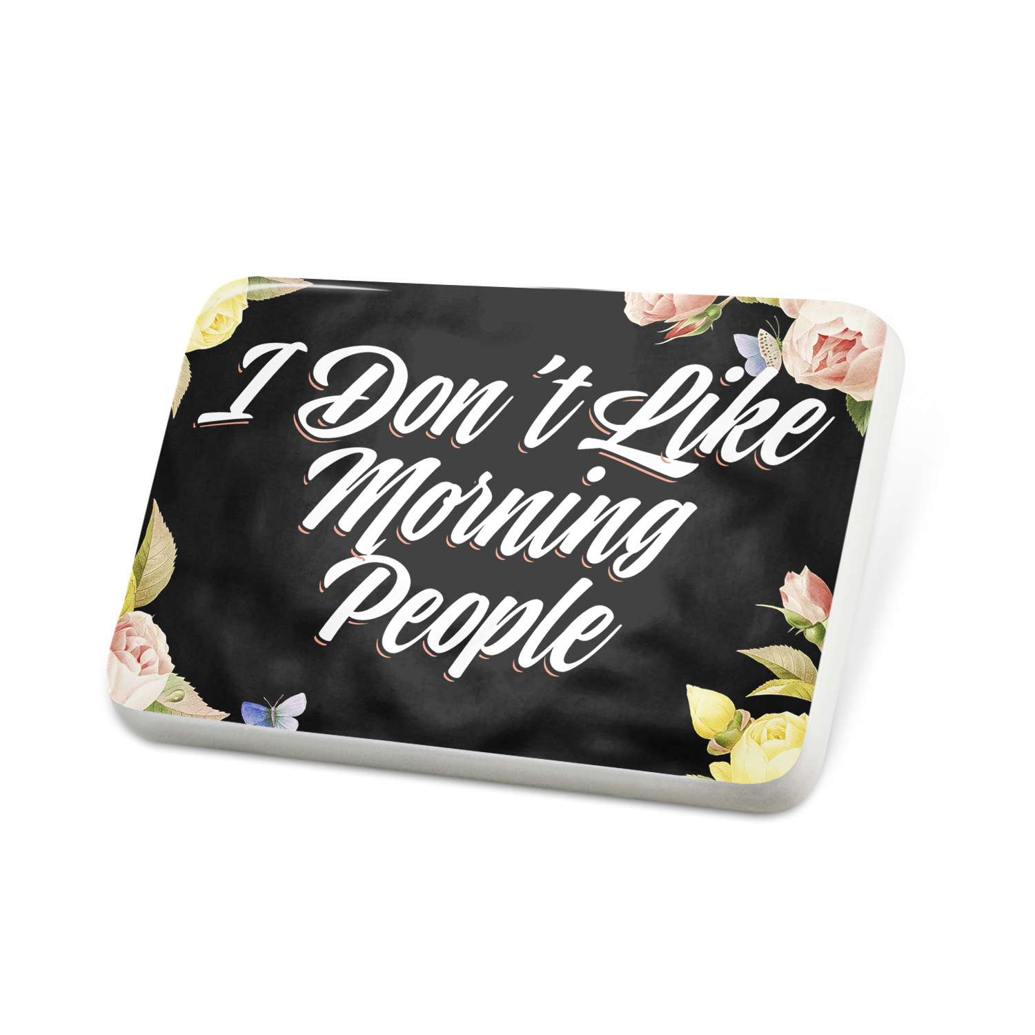 Porcelein Pin Floral Border I Don't Like Morning People Lapel Badge – NEONBLOND