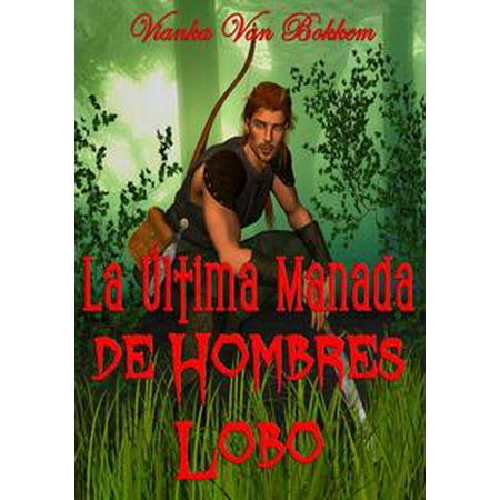 La Última Manada De Hombres Lobo - eBook