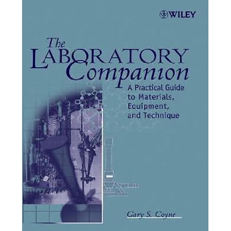 The Laboratory Companion: A Practical Guide to Materials, Equipment, and Technique