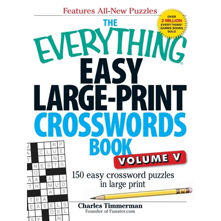 The Everything Easy Large Print Crosswords Book Volume V 150 Crossword Puzzles