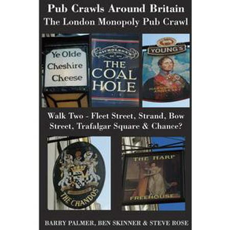 Pub Crawls Around Britain. The London Monopoly Pub Crawl. Walk Two - Fleet Street, Strand, Bow Street, Trafalgar Square & Chance? - eBook (Pub Crawl Outfit Ideas)