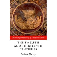 The Twelfth and Thirteenth Centuries : 1066-c.1280