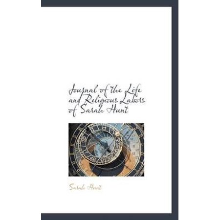 Journal of the Life and Religious Labors of Sarah Hunt - image 1 de 1