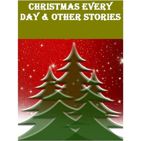 Christmas Every Day & Other Stories - eBook ()
